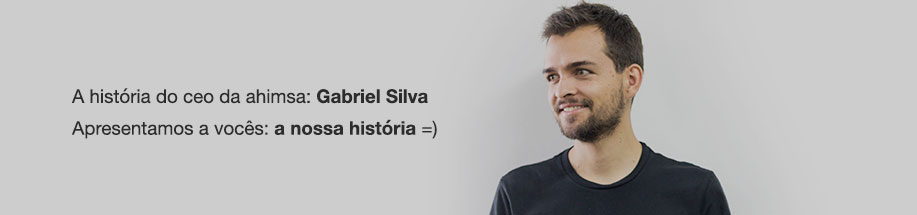 Gabriel Silva - CEO Ahimsa